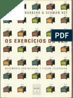 BARBERO, J. M. & REY, Germán. Os Exercícios Do Ver.