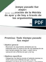 La Mérida de ayer y de hoy Una valoración de la ciudad a través de los argumentos