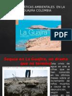 Problemáticas Ambientales en La Guajira Colombia