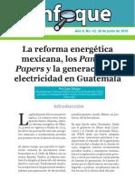 ENFOQUE No. 42 Sobre La Reforma Energética Mexicana, Los Panama Papers y La Generación de Electricidad en Guatemala