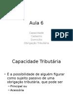 Direito Tributário - Aula 6 - Capacidade, Cadastro, Domicilio e Obrigacao Tributaria