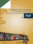 FORMACIÓN TÉCNICO PROFESIONAL - El Caso de Los Institutos Superiores y Su Contribución Al Desarrollo Socioeconómico