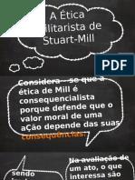 A Ética Utilitarista de Stuart Mill