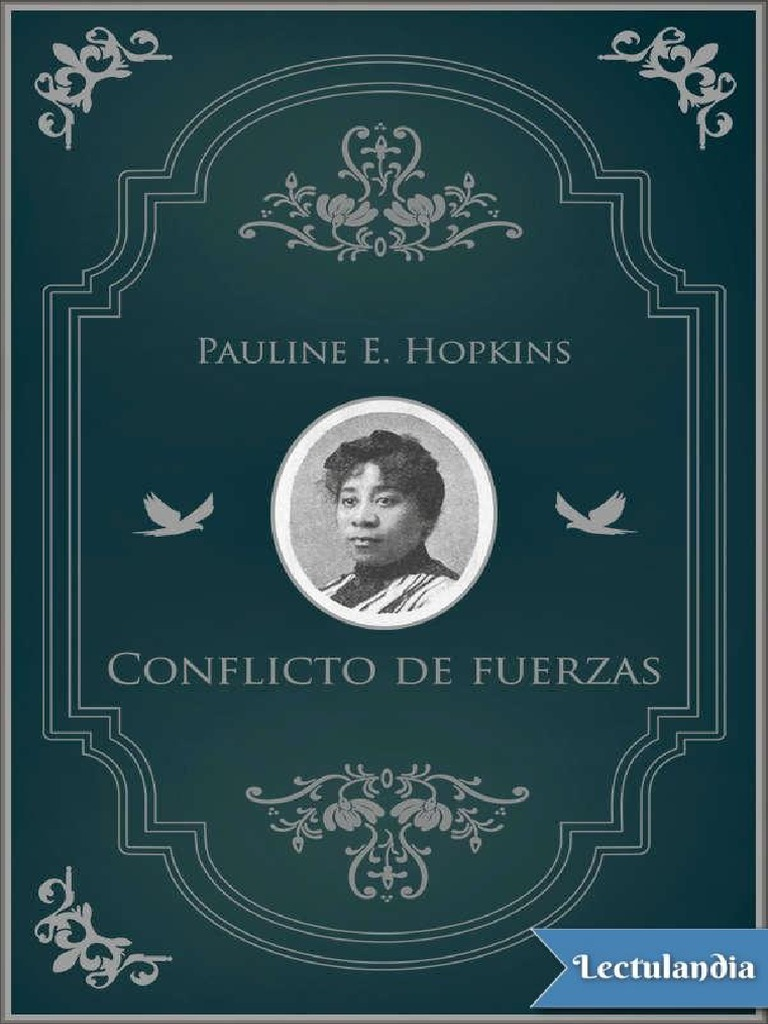 Conflicto de Fuerzas - Pauline E Hopkins 7b9bcba8ea7