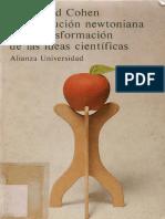 Cohen Bernard I. La Revolucion Newtoniana y la transformación de las ideas cientificas.pdf