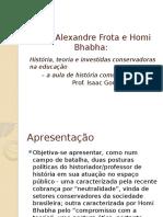 Entre Alexandre Frota e Homi Bhabha.pptx
