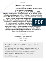 Dr. Charles Coe v. United States District Court for the District of Colorado, Michael Vitek, Henry Fieger, M.D., Jack Klapper, M.D., Stephen Kozloff, M.D., Robert Lederer, M.D., Nelson Mohler, D.O., Fredrick Paquette, M.D., Christine Petersen, M.D., Roy Piper, D.O., Bruce Wilson, M.D., and John Carroll, Attorney, in Their Official Capacities as Members of the Colorado State Board of Medical Examiners the Colorado State Board of Medical Examiners, an Agency of the State of Colorado J. D. MacFarlane in His Official Capacity as the Attorney General for the State of Colorado, R. Michael Mullens, in His Official Capacity as an Assistant Attorney General for the State of Colorado, and Ann Sayvetz, in Her Official Capacity as an Assistant Attorney General for the State of Colorado, Real Parties in Interest, 676 F.2d 411, 10th Cir. (1982)