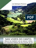 PIOVESAN_Lucas_Rodrigues - Nas Vozes Do Canto_múisca de Tradição Oral Na Quarta Colônia de Imigração Italiana Do Rio Grande Do Sul