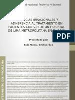 Creencias Irracionales y Adherencia Al Tratamiento en Pacientes Con Vih de Un Hospital de Lima Metropolitana en El 2015