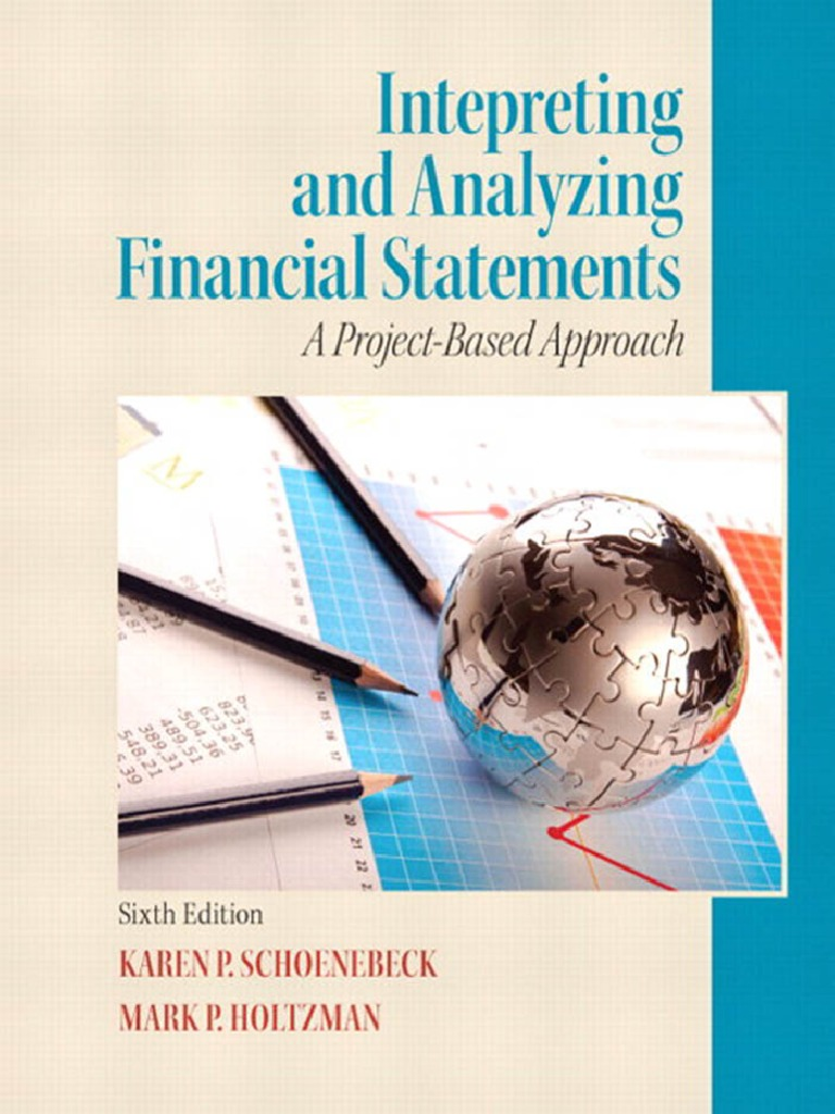 Interpreting and analyzing financial statements sixth edition by interpreting and analyzing financial statements sixth edition by karen p schoenebeck and mark p holtzman generally accepted accounting principles united fandeluxe Image collections