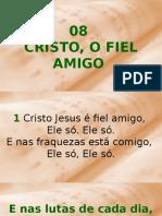 08 - Cristo, O Fiel Amigo