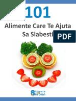 101 Alimente Care Te Ajuta Sa Slabesti