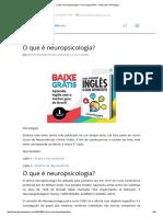 O Que é Neuropsicologia_ – Psicologia MSN – Tudo Sobre Psicologia