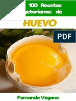 HUEVO_ Las 100 Recetas Vegetari - Fernando Vegano