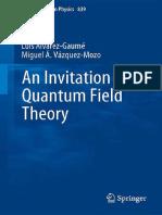 (Lecture Notes in Physics 839) Luis Alvarez-Gaumé, Miguel a. Vázquez-Mozo (Auth.)-An Invitation to Quantum Field Theory -Springer-Verlag Berlin Heidelberg (2012)