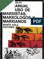 Antimanual para el uso de marxistas, marxólogos y marxianos, Ludovico Silva