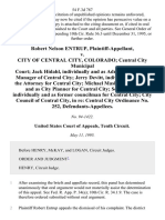 Robert Nelson Entrup v. City of Central City, Colorado Central City Municipal Court Jack Hidahl, Individually and as Administrator and Manager of Central City Jerry Devitt, Individually and as the Attorney for Central City Michael Masko, Individually and as City Planner for Central City Scott Webb, Individually and as Former Councilman for Central City City Council of Central City, in Re
