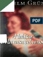 Grun Anselm - Habitar En La Casa Del Amor.pdf