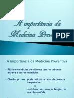 A Import. Da Medicina Preventiva