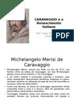 CARAVAGGIO e o Renascimento Italiano