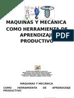 Máquinas y Mecánica Como Herramienta de Aprendizaje Productivo