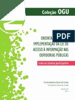Cartilha OGU - 2  Orientações para a implementação da LAI nas Ouvidorias Públicas
