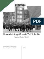 La Realidad Confrontada. Itinerario fotográfico del fotógrafo venezolano YURI VALECILLO
