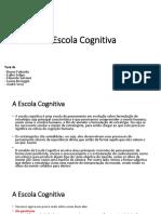 A Escola Cognitiva