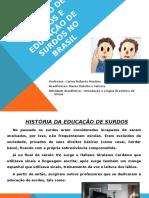 histriadaeducaodesurdoseeducaode-110606201442-phpapp01.pptx