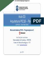 Aula 03 - Arquitetura PIC18 (18F4520 - Uma Visão Geral) - Parte I