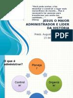 Jesus o Maior Administrador e Líder Da História