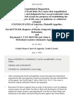 United States v. Pat Kettler, Register of Deeds, Sedgwick County, Kansas, and Raymond J. Van Skiver and Alma L. Van Skiver, Defendant-Counter-Claimants-Appellants, 934 F.2d 326, 10th Cir. (1991)