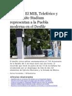 06.05.16 El MIB, Teleférico y Chiquihuite Stadium representan a la Puebla moderna en el Desfile