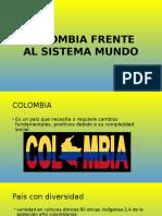 Colombia Frente Al Sistema Mundo [Autoguardado]