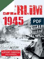 Berlim 1945 - A Queda - Antony Beevor