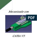 186278716-Manual-Mecanizado-en-catia-V5-a-la-176-en-horizontal-y-despues-en-vertical-pdf.pdf