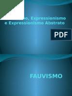 Fauvismo, Expressionismo e Expressionismo Abstrato