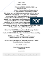 Oklahoma Telecasters Association, an Unincorporated Association Combined Communications Corporation of Oklahoma, Inc., an Oklahoma Corporation Griffin Television, Inc., an Oklahoma Corporation Ktvy, Inc., an Oklahoma Corporation Ktul-Tv, Inc., an Oklahoma Corporation Kotv, Inc., an Oklahoma Corporation Scripps-Howard Broadcasting Co., an Ohio Corporation Golden West Broadcasters of Oklahoma, Inc., an Oklahoma Corporation Blair Broadcasting of Oklahoma, Inc., an Oklahoma Corporation Eastern Oklahoma Television Co., Inc., an Oklahoma Corporation Seraphim Corp., an Oklahoma Corporation Koki-Tv, an Oklahoma Partnership and Tulsa Tv 41, a Joint Venture v. Richard A. Crisp, Director, Alcoholic Beverage Control Board, Cablecom-General, Inc. Cox Cable of Oklahoma City, Inc. Multimedia Cablevision, Inc. And Sammons Communications, Inc. v. Richard A. Crisp, Director, Alcoholic Beverage Control Board, 699 F.2d 490, 10th Cir. (1983)