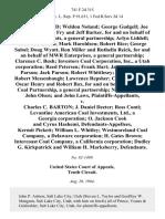 Warren Noland Weldon Noland George Gudgell Joe Mitchell, Douglas Fry and Jeff Barker, for and on Behalf of Argosy Investments, a General Partnership Arlyn Liddell Jack N. Burdick Mark Haroldsen Robert Rice George Sabol Doug Wyatt, Ron Miller and Ruthella Reick, for and on Behalf of Mwr Enterprises, a General Partnership Clarence C. Bush Investors Coal Corporation, Inc., a Utah Corporation Reed Petersen Frank Hart James Hart Ned Parson Jack Parson Robert Whittlesey Paul Oerter Robert Messenbaugh Lawrence Repsher C.E. Creagh, Jr., Oscar Henry and Robert Bax, for and on Behalf of Whitley Coal Partnership, a General Partnership Newell Sargent John Olsen and John Laws v. Charles C. Barton J. Daniel Deeter Ross Conti Levantine American Coal Investments, Ltd., a Georgia Corporation O. Jackson Cook and Cyrus Hashemi, Kermit Pickett William L. Whitley Westmoreland Coal Company, a Delaware Corporation H. Gates Brown Intercoast Coal Company, a California Corporation Dudley G. Kirkpatrick and Will