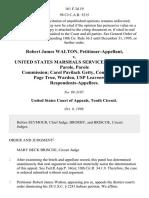 Robert James Walton v. United States Marshals Service U.S. Board of Parole, Parole Commission Carol Pavilack Getty, Commissioner Page True, Warden, Usp Leavenworth, 161 F.3d 19, 10th Cir. (1998)