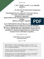 "Dewey L. Lyden, M/v ""Born Again"" v. Joe D. Howerton, Director of United States Immigration and Naturalization Service, Edward F. O'connor, Harvey W. Carnes and Robert N. Battard, Richard Bruland, Raymond Bruland, Vance Hager, and William Baldwin, Plaintiffs v. Joe D. Howerton, District Director of Immigration and Naturalization Service, Edward F. O'connor, Regional Director of Immigration and Naturalization Service, Harvey W. Carnes, District Director United States Customs Service, and Robert N. Battard, Regional Director United States Customs Service, 783 F.2d 1554, 11th Cir. (1986)"