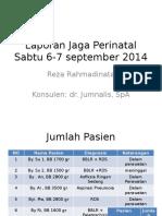 Laporan Jaga Perinatal Sabtu 6-7 september 2014.pptx