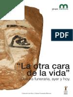 """""""La Otra Cara de La Vida"""" Cultura Funeraria, Ayer y Hoy."""
