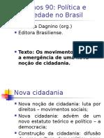 Os anos 90 Política e sociedade no Brasil - Etelvina Danigno.pptx