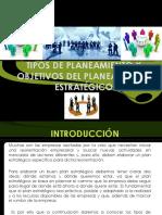 Tipos de Planeamiento y Objetivos Del Planeamiento Estratégico