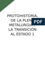Protohistoria, De La Plena Metalurgia y La Transición Al Estado 1