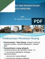 Rehabilitasi dan Rekonstruksi Pasca Bencana