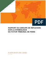 Rapport d'Antoine Garapon sur « la symbolique du futur Tribunal de Paris »