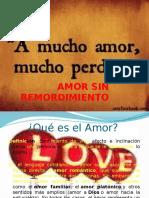 A Mucho Amor, Mucho Perdon