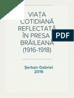 VIAŢA  COTIDIANĂ  REFLECTATĂ  ÎN  PRESA  BRĂILEANĂ (1916-1918)